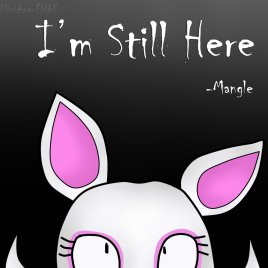 im_still_here_copia_by_miniana_fnaf-d8ec90b